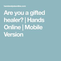 Are you a gifted healer? | Hands Online | Mobile Version