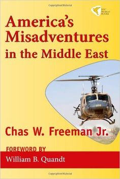 America's Misadventures in the Middle East  https://www.amazon.com/dp/193598201X?m=null.string&ref_=v_sp_detail_page