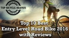 Best Entry Level Road Bike is used on the concrete roads as opposed to smooths road or racing tracks.