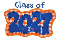 Class of 2027 Applique - 2 Sizes! | back-to-school | Machine Embroidery Designs | SWAKembroidery.com The Itch 2 Stitch