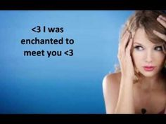 Enchanted Taylor Swift  Lyrics.This applies to me on so many levels.There's this guy at church....and every time I see him...I go home wondering if he likes me back....So yeah...this is totally my new favorite song.