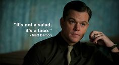 Matt Damon knows how to make a taco. His recipe is the greatest ever.