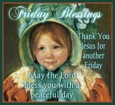 Friday Blessings, Thank You Jesus For Another Friday, May The Lord Bless You With A Peaceful Day friday good morning friday quotes good morning friday friday images friday quotes and sayings friday sayings blessed friday quotes Best Friday Quotes, Friday Sayings, Good Morning Friday, Friday Fun, Good Morning Image Quotes, Friday Images, Love Quotes, Funny Quotes, Blessed Friday