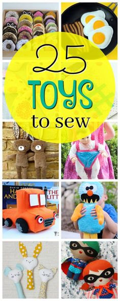 25 Toys To Sew and sewing for kids
