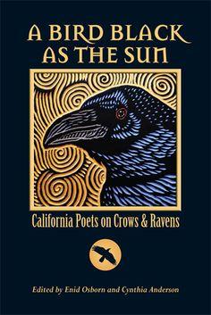 A Bird As Black As The Sun, California Poets on Crows & Ravens, Green Poet Press