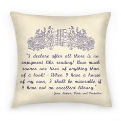 Show off your love for books British literature with this comfy and trendy quote pillow from the well-known novel, Pride and Prejudice. This design features a floral banner with books and a quote from Elizabeth Bennet about how much she loves reading. This novel pillow by Jane Austen is perfect for book lovers, nerds, romantics, and British literature fans.  #prideandprejudice #prideandprjudicepillow #prideandprejudicedecor #bookquotepillow #prideandprejudicequotes #janeausten