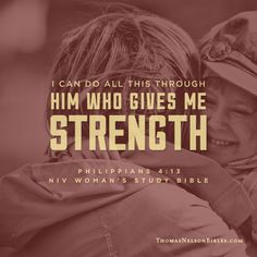 I can do all this through Him who gives me strength. - Philippians 4:12 #NIVWomansStudyBible