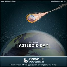 The idea is to raise awareness 💕 of, not only the dangers of asteroids 🌏, but also the fact that we have solutions in hand to find dangerous asteroids and do something.  Happy Asteroid Day… From #DawnITServicesLimited  #astroidday #astroidday2020  #earth #webdesigner #webdesign #webapplicationdevelopment #mobileappdesign #logodesign #digitalmarketing #graphicsdesign Mobile App Development Companies, Mobile Application Development, Web Development, Web Design, Logo Design, Graphic Design, Mobile App Design, Seo Services, Digital Marketing
