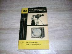 Fernsehtechnik und Fernsehfunk 1961 Der Praktische Funkamateur Band 22