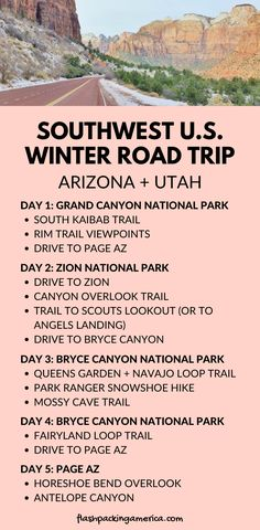 Arizona, Utah, southwest US national park winter vacation ideas with travel. 5 day road trip itinerary with Southwest US national parks winter hikes: Grand Canyon to Zion to Bryce Canyon. how many days. Trip from phoenix airport or from las vegas airport. Road Trip Usa, Arizona Road Trip, Arizona Travel, Grand Canyon National Park, Us National Parks, Grand National, Pacific Coast Highway, Vacation Ideas, Utah Vacation