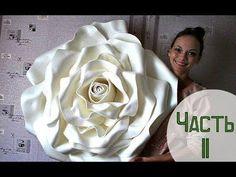 ОГРОМНЫЕ розы из изолона | Часть 2 / Free Standing Giant Flowers | Rose from Izolon | Part 2 - YouTube