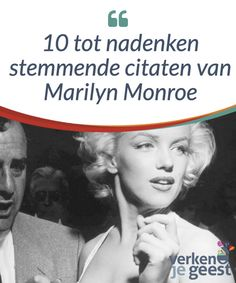 10 tot nadenken stemmende citaten van Marilyn Monroe   Het beste bewijs van de intelligentie van #MarilynMonroe zijn misschien wel de woorden die ze ons #naliet. In dit artikel vind je 10 geweldige #citaten.  #Films