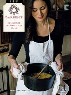 Kochbuch von Mimi Thorisson: Das beste aus meiner französischen Küche