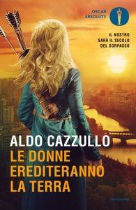 Le donne erediteranno la terra by Aldo Cazzullo - Digitall Media Horror, Aldo, Books You Should Read, Ebook Pdf, Search Engine, Book Lovers, Terra, Ebooks, Free