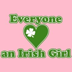 http://www.roadkilltshirts.com/EVERYONE-LOVES-AN-IRISH-GIRL-T-SHIRT-P11009.aspx