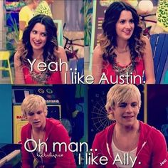 Yeah...I like Austin.  Oh man...I like Ally.