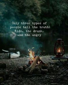 Positive Quotes : Only three types of people tell the truth. - Hall Of Quotes Wisdom Quotes, True Quotes, Words Quotes, Best Quotes, Motivational Quotes, Inspirational Quotes, Sayings, Angry Love Quotes, Strong Man Quotes