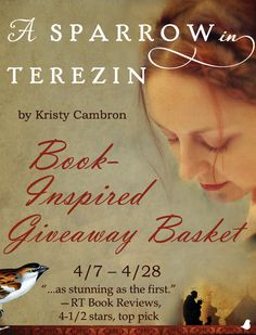 Bound together across time, two women will discover a powerful connection in Kristy Cambron's new book, A Sparrow in Terezin. Kristy is celebrating the release of her new novel with a book-inspired giveaway basket and blog tour. Click for details!