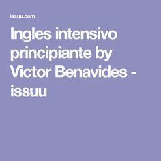 Ingles intensivo principiante by Victor Benavides - issuu