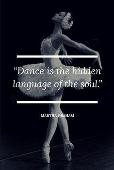 "Dance Quotes - ""Dance is the hidden language of the soul"" Martha Graham. Ballet, dance, danza, quotes, dance q - Dance Quote Tattoos, Dancer Quotes, Ballet Quotes, Dance Life Quotes, Quotes About Dance, Ballerina Quotes, Ballroom Dance Quotes, Ballroom Dancing, Dance Memes"