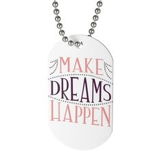 Make Dreams Happen Name Tag Dog Tag | Etsy