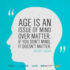 Age is an issue of mind over matter #age #aging #AntiAging