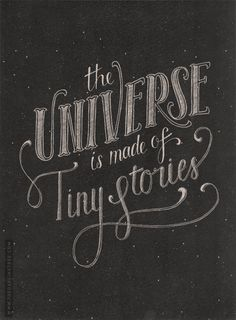 The Universe is Made of Tiny Stories