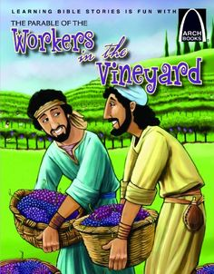 The Parable of the Workers in the Vineyard (Arch Books) by Jonathan Schkade http://www.amazon.com/dp/0758634161/ref=cm_sw_r_pi_dp_FR70wb00WQ3BQ