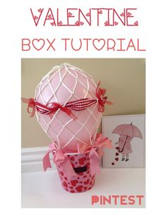 Valentine Box Tutorial