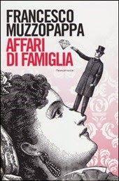 Ragionamenti ripidi: Francesco Muzzopappa, Affari di famiglia, Fazi