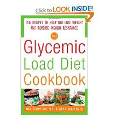 The Glycemic-Load Diet Cookbook: 150 Recipes to Help You Lose Weight and Reverse Insulin Resistance [Paperback], (cookbook, cooking, for purchase, glycemic load, health, low-carb, weight loss)