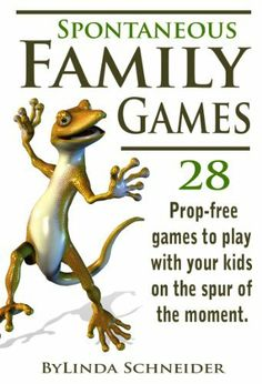 Spontaneous Family Games: 28 Prop-Free Games to Play with Your Kids on the Spur of the Moment (for Adults Playing with Kids from 5 to 11+) by Linda Schneider, http://www.amazon.com/dp/B00C3QW7OQ/ref=cm_sw_r_pi_dp_9SKwrb1FMVY1K