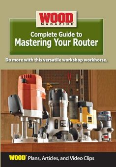 Complete Guide to Mastering Your Router Router Table Plans, Woodworking In An Apartment, Wood Magazine, Wood Plans, How To Plan, Dyi Crafts, Carpentry, Wood Working, Tutorials