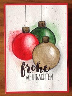 """Weihnachtskugeln, Aquarell, """"Frohe Weihnachten"""" aus """"13x Frohe Weihnachten"""" Klartext Stempel"""
