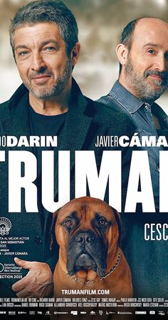 Truman (2017) TV 14 - Julián receives an unexpected visit from his friend Tomás, who lives in Canada. The two men, accompanied by Julián's faithful dog, Truman, will share emotional and surprising moments prompted by Julián's complicated situation.  - Director: Cesc Gay  - Writers: Tomàs Aragay, Cesc Gay - Stars: Ricardo Darín, Javier Cámara, Dolores Fonzi.  COMEDY / DRAMA