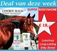2 Flacons Cowboy Magic Detangler & Shine + Super Bodyshine NU € 18,-http://happyhorsedeal.nl/deal-van-de-week.html … …
