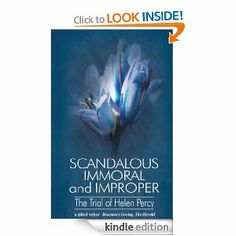 Scandalous Immoral & Improper by Helen Percy. $8.53. Author: Helen Percy. Publisher: Argyll Publishing (June 12, 2012). 384 pages