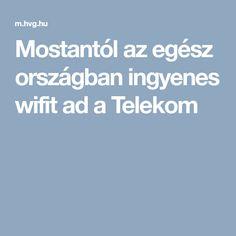 Mostantól az egész országban ingyenes wifit ad a Telekom Wifi, Internet, Technology, Fun, Calculator, Android, Tech, Tecnologia, Hilarious