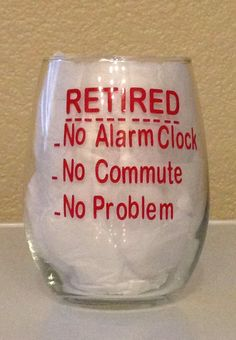A personal favorite from my Etsy shop https://www.etsy.com/listing/578455932/retirement-wine-glass-retirement-gift
