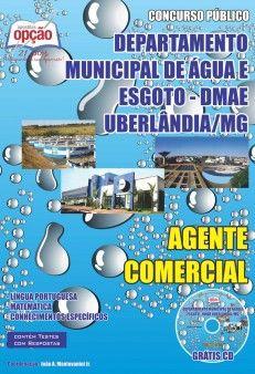 Apostila Concurso Departamento Municipal de Água e Esgoto - DMAE de Uberlândia / MG - 2014: - Cargo: Agente Comercial