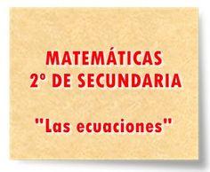 """MATEMÁTICAS DE 2º DE SECUNDARIA: """"Las ecuaciones"""""""