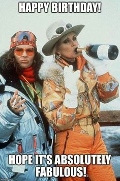 Jennifer Saunders and Joanna Lumley skiing – Absolutely Fabulous Jennifer Saunders und Joanna Lumley beim Skifahren – Absolut fabelhaft Jennifer Saunders, Joanna Lumley, Funny Happy Birthday Meme, Happy Birthday Wishes, Birthday Greetings, Funny Happy Birthdays, 20 Birthday, Birthday Cheers, Funny Greetings