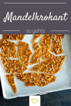 Knackige Mandeln umhüllt von süßem karamell - dieses Rezept für selbstgemachten Mandelkrokant ist ein Muss für Naschkatzen!