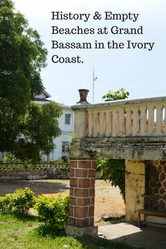 The UNESCO World Heritage site of Grand Bassam, Ivory Coast is a stunning old colonial capital in West Africa.