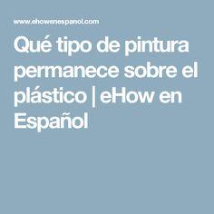 Qué tipo de pintura permanece sobre el plástico | eHow en Español