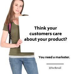 Customers care about themselves and maybe - if you're effective - in what your stuff will do for them. #retailmarketing #retail #marketing #digitalmarketing Value Proposition, Care About You, Customer Experience, Don't Care, Digital Marketing, Retail, Sleeve, Retail Merchandising