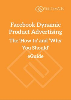 Facebook Dynamic Product Advertising   The 'How to' and 'Why You Should' eGuide #facebookads #marketing