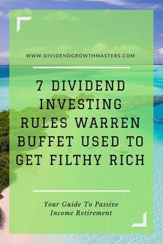 7 Warren Buffett secrets to successful dividend investor. What can we learn from the world's greatest investor and apply to passive income dividend investing? 1) buy high quality businesses. 2) be patient. 3) be a long-term stock owner. 4) favor stocks with long-term success. Click through to see the rest!
