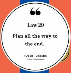 48 Laws Of Power, Robert Greene, All The Way, How To Plan