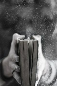 The old novel beckoned to be opened. Giving into temptation, she slowly picked it up and cracked it open. Dust from years of sitting on a shelf erupted from the pages, as if happy to be finally free. The smell that followed was sweet and begged her to enter into the world hidden within the pages. And she did.